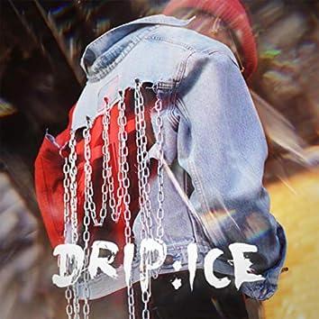 Drip : Ice