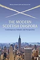 The Modern Scottish Diaspora: Contemporary Debates and Perspectives