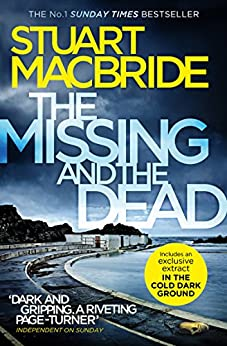 The Missing and the Dead (Logan McRae, Book 9) by [Stuart MacBride]