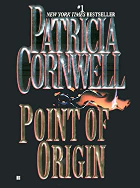 Point of Origin: Scarpetta (Book 9) (Kay Scarpetta)