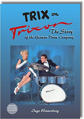 Trix on Trixon: The Story of the German Drum Company