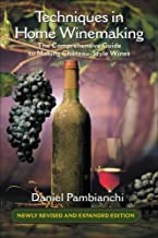Best techniques in home winemaking by daniel pambianchi Reviews