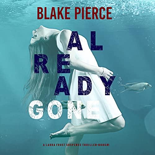 Already Gone Audiobook By Blake Pierce cover art