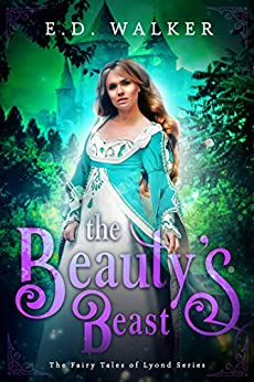 The Beauty's Beast: A Beauty and the Beast story... (The Fairy Tales of Lyond Series Book 3) by [E.D. Walker]