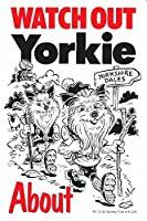 WATCH OUT Yorkie アニメイラストサインボード:ヨーキー(A) イギリス製 英語看板 Made in U.K [並行輸入品]