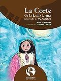 La Corte de la Luna Llena: El cayado de Quetzalcóatl (Spanish Edition)