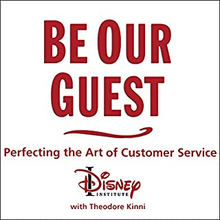 Be Our Guest     Perfecting the Art of Customer Service              By:                                                                                                                                 The Disney Institute,                                                                                        Theodore Kinni                               Narrated by:                                                                                                                                 Barry Abrams                      Length: 5 hrs and 26 mins     442 ratings     Overall 4.5