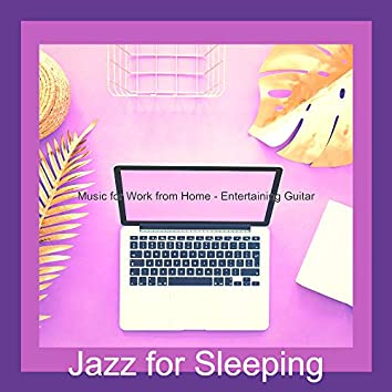 Music for Work from Home - Entertaining Guitar