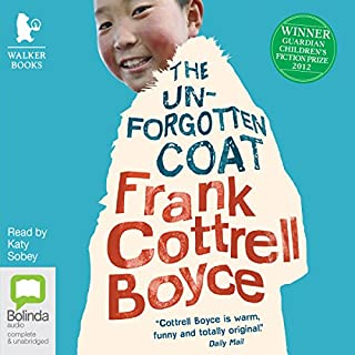 The Unforgotten Coat                   By:                                                                                                                                 Frank Cottrell Boyce                               Narrated by:                                                                                                                                 Katy Sobey                      Length: 1 hr and 30 mins     2 ratings     Overall 3.5