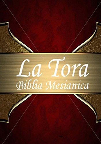 La Tora: Biblia Mesianica Hebrea De Estudio traducida al español