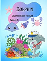 Dolphin Coloring Book for Kids: Stress Relief Cute Dolphin Coloring Book for Kindergarten and Toddlers Ages 4-8
