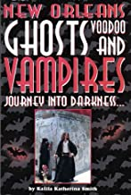 Journey Into Darkness...Ghosts & Vampires of New Orleans