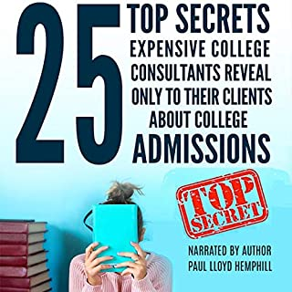 25 Top Secrets Expensive College Consultants Reveal Only to Their Clients About College Admissions audiobook cover art