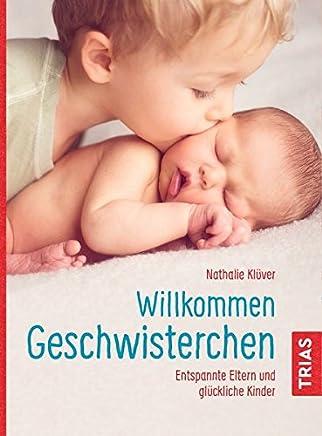 Willkoen Geschwisterchen Entspannte Eltern und glückliche Kinder by Nathalie Klüver