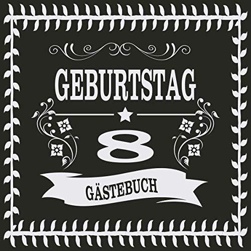 8 Geburtstag Gästebuch: Cooles Geschenk zum 8. Geburtstag Geburtstagsparty Gästebuch Eintragen von...