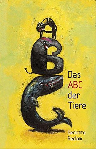 Das ABC der Tiere: Gedichte (Reclams Universal-Bibliothek)