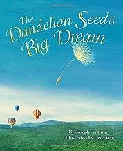 The Dandelion Seed's Big Dream (The Dandelion Seed Series)