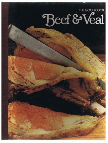 Beef & Veal  (The Good Cook Techniques & Recipes Series)