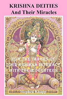 Krishna Deities and Their Miracles: How the Images of Lord Krishna Interact with Their Devotees (English Edition)