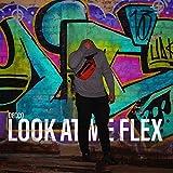 Look at Me Flex [Explicit]