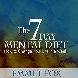 The Seven Day Mental Diet     How to Change Your Life in a Week              By:                                                                                                                                 Emmet Fox                               Narrated by:                                                                                                                                 Jason McCoy                      Length: 17 mins     11 ratings     Overall 4.6