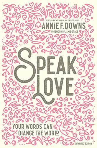 Speak Love: Your Words Can Change the World