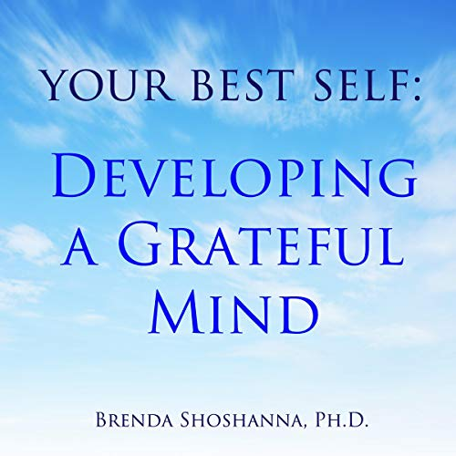 Your Best Self: Developing a Grateful Mind audiobook cover art