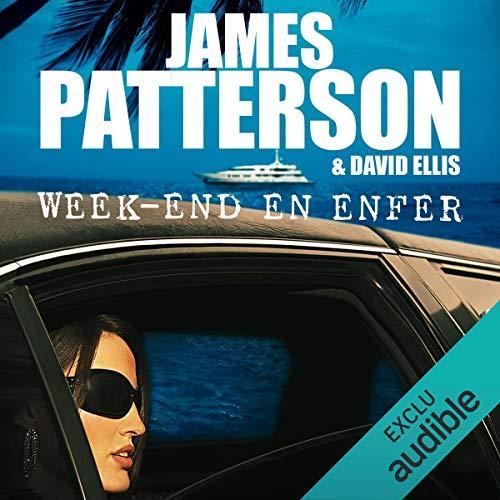 Week-end en enfer                   De :                                                                                                                                 James Patterson                               Lu par :                                                                                                                                 Ludmila Ruoso                      Durée : 10 h et 53 min     40 notations     Global 4,3