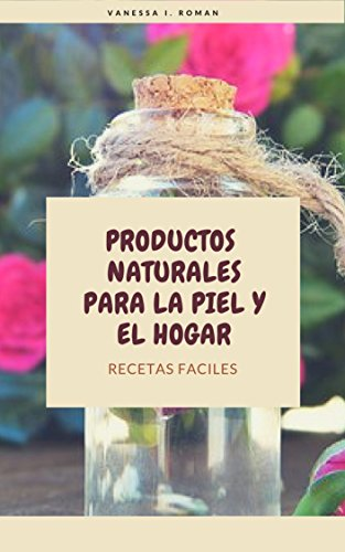 Productos naturales para la piel y el hogar: RECETAS FACILES