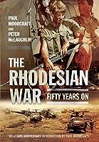 The Rhodesian War: Fifty Years on