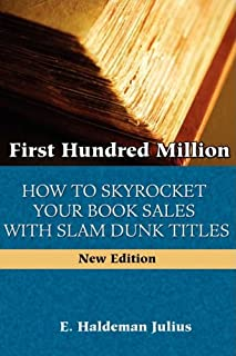 First Hundred Million: How To Sky Rocket Your book Sales With Slam Dunk Titles (0978388372) | Amazon price tracker / tracking, Amazon price history charts, Amazon price watches, Amazon price drop alerts
