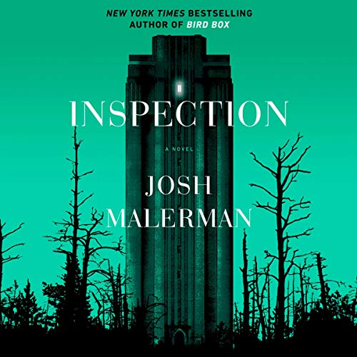 Inspection     A Novel              Written by:                                                                                                                                 Josh Malerman                               Narrated by:                                                                                                                                 Michael Crouch,                                                                                        Brittany Pressley                      Length: 13 hrs and 15 mins     2 ratings     Overall 3.5