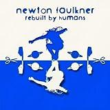 Songtexte von Newton Faulkner - Rebuilt by Humans