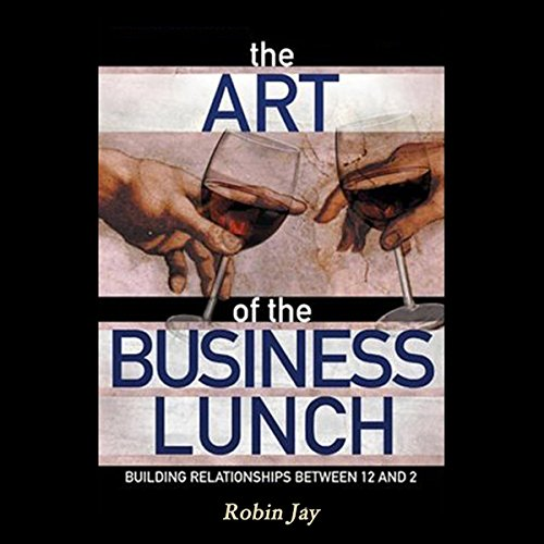 The Art of the Business Lunch audiobook cover art