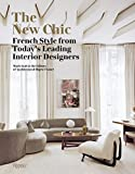 New Chic, The: French Style from Today's Leading Interior Designers