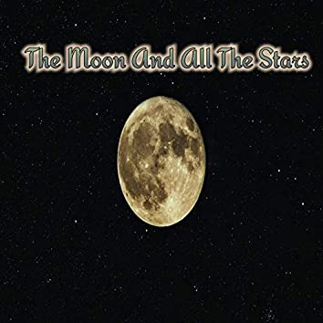 The moon and all the stars