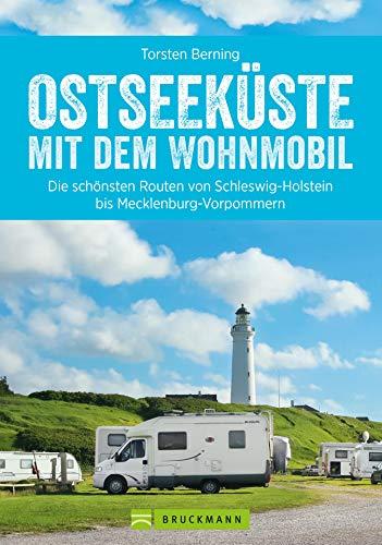 Ostseeküste mit dem Wohnmobil: Die schönsten Routen in Schleswig-Holstein und Mecklenburg-Vorpommern (Wohnmobil-Reiseführer)