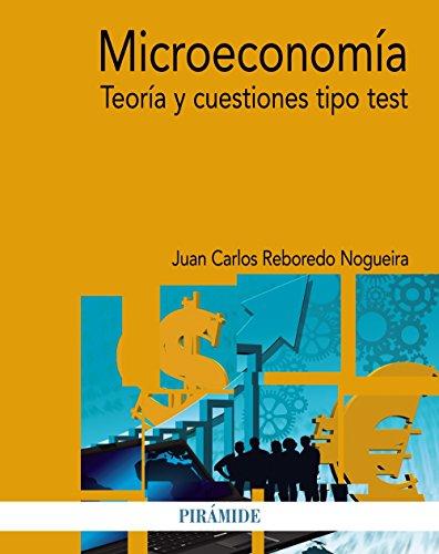 Microeconomía: Teoría y cuestiones tipo test (Economía y Empresa)