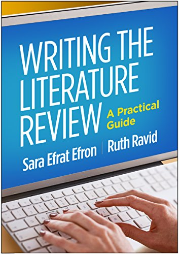 Compare Textbook Prices for Writing the Literature Review: A Practical Guide 1 Edition ISBN 9781462536894 by Efron, Sara Efrat,Ravid, Ruth