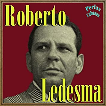 Perlas Cubanas: Roberto Ledesma