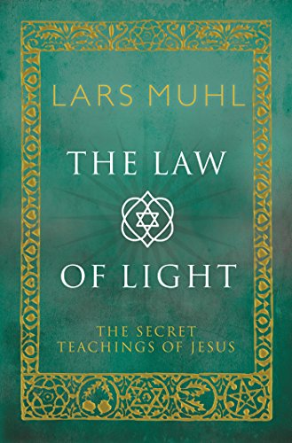 The Law of Light: The Secret Teachings of Jesus (English Edition)