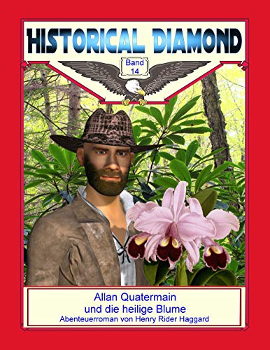 Allan Quatermain und die heilige Blume: Abenteuerroman (Historical Diamond 14)