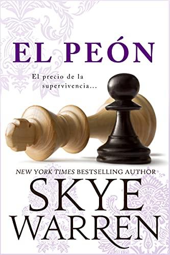 El Peón (Final Del Juego nº 1) de Skye Warren