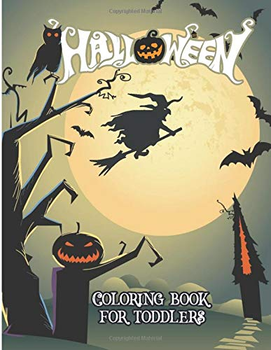 Halloween coloring book for toddlers: A Spooky Coloring Book for Creative Children room on a broom activity book kid's boy's girls