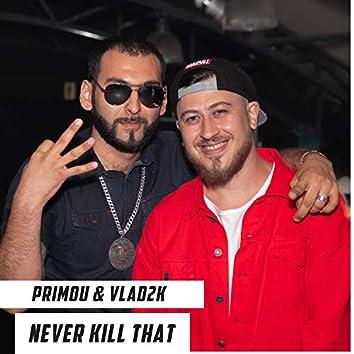 Never killed