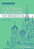 Russian Grammar Workbook, 2nd Edition (Blackwell Reference Grammars)