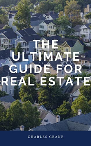 THE ULTIMATE GUIDE FOR REAL ESTATE : How to invest in Real Estate as a Beginner and Professional (English Edition)