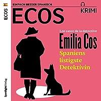 Los casos de la detective Emilia Cos - Spaniens listigste Detektivin Hörbuch