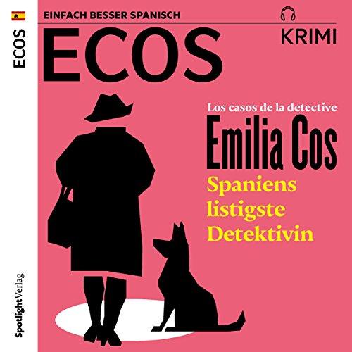 Los casos de la detective Emilia Cos: Spaniens listigste Detektivin (ECOS Krimi) Titelbild