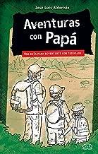 Aventuras con Papá (Spanish Edition)